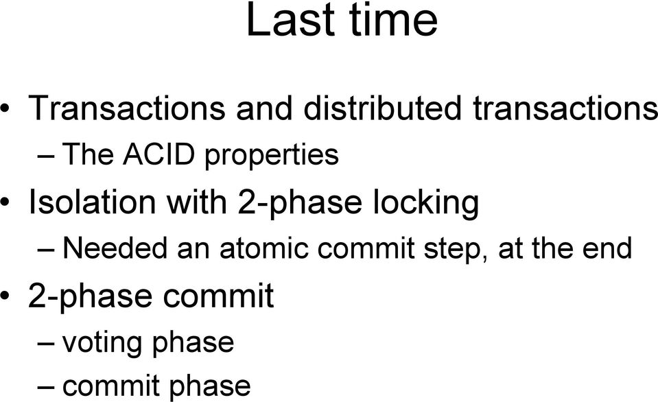 with 2-phase locking Needed an atomic commit