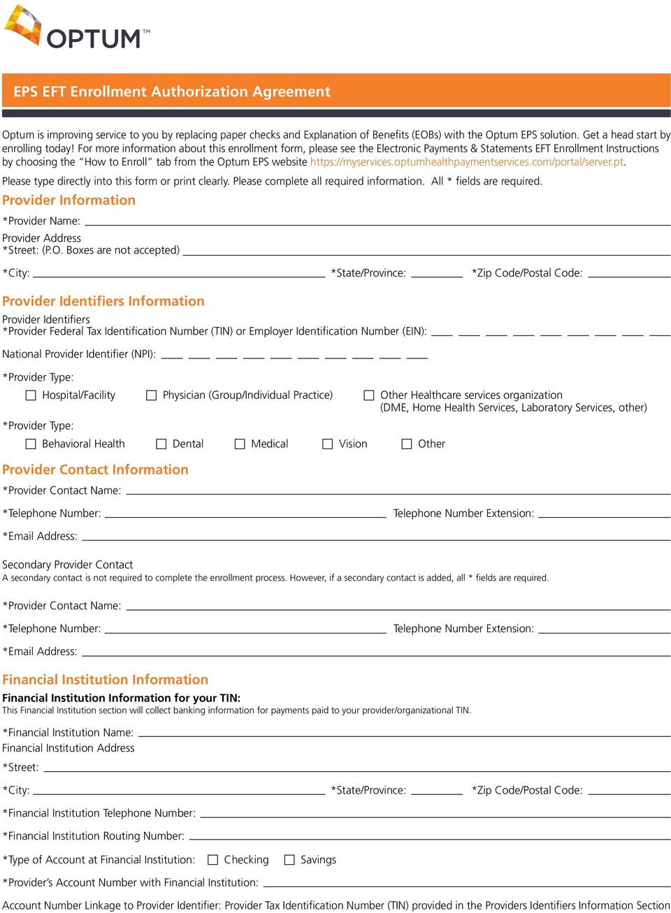For more information about this enrollment form, please see the Electronic Payments & Statements EFT Enrollment Instructions by choosing the How to Enroll tab from the Optum EPS website