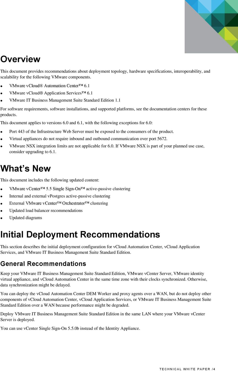 1 For software requirements, software installations, and supported platforms, see the documentation centers for these products. This document applies to versions 6.0 and 6.