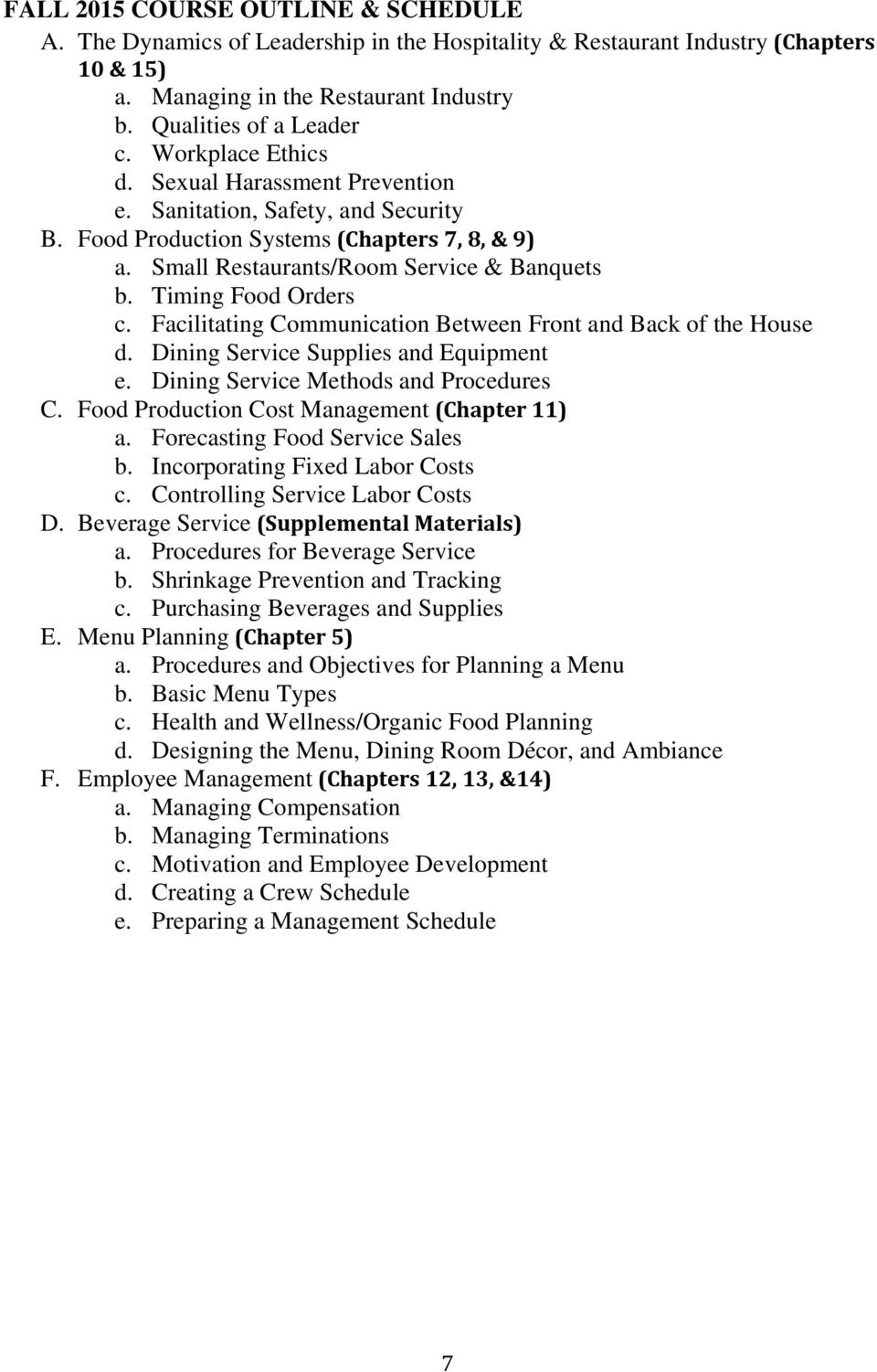 Timing Food Orders c. Facilitating Communication Between Front and Back of the House d. Dining Service Supplies and Equipment e. Dining Service Methods and Procedures C.