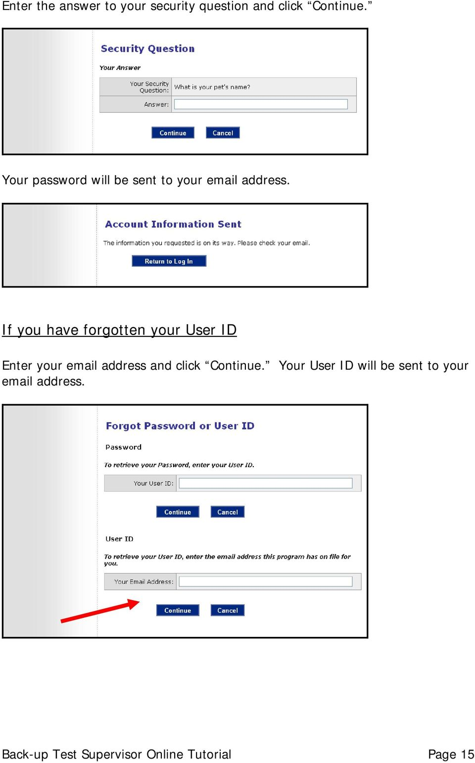If you have forgotten your User ID Enter your email address and click