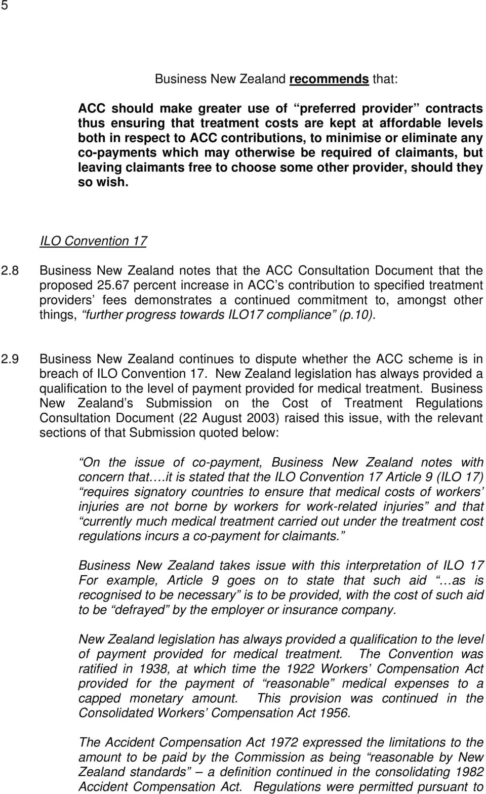 8 Business New Zealand notes that the ACC Consultation Document that the proposed 25.