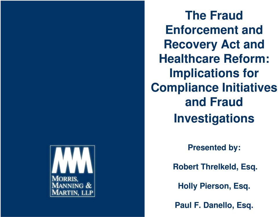 Initiatives and Fraud Investigations Presented by: