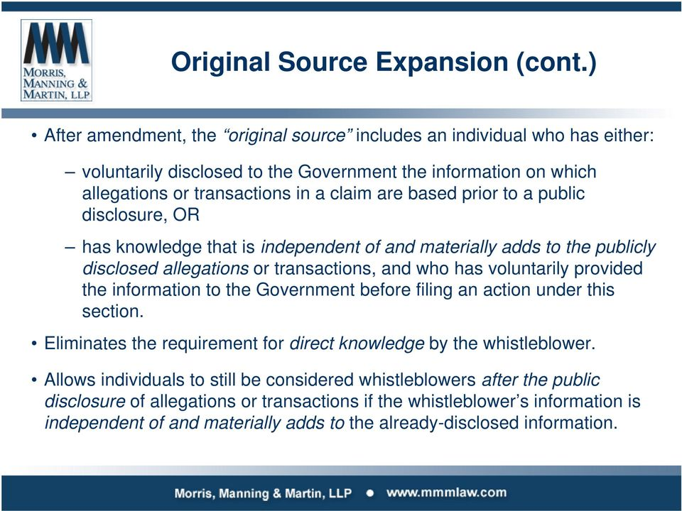prior to a public disclosure, OR has knowledge that is independent of and materially adds to the publicly disclosed allegations or transactions, and who has voluntarily provided the information