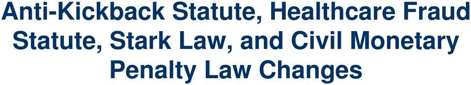 Statute, Stark Law, and