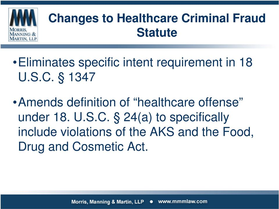 1347 Amends definition of healthcare offense under 18. U.S.C.
