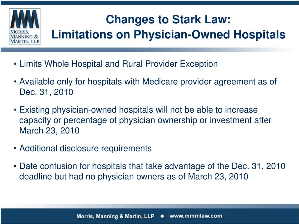 31, 2010 Existing physician-owned hospitals will not be able to increase capacity or percentage of physician ownership or