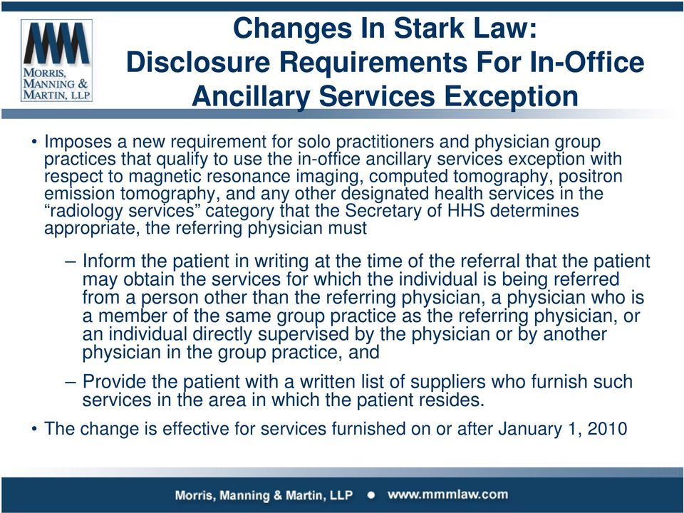 services category that the Secretary of HHS determines appropriate, the referring physician must Inform the patient in writing at the time of the referral that the patient may obtain the services for