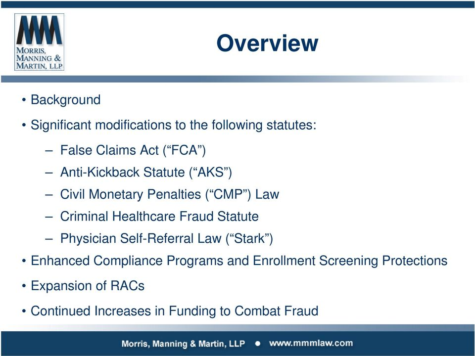 Healthcare Fraud Statute Physician Self-Referral Law ( Stark ) Enhanced Compliance Programs
