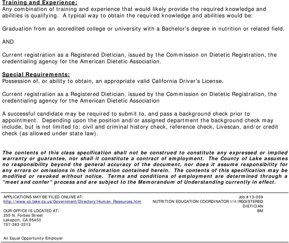 AND Current registration as a Registered Dietician, issued by the Commission on Dietetic Registration, the credentialing agency for the American Dietetic Association.