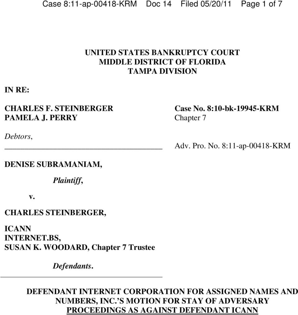 Plaintiff, CHARLES STEINBERGER, ICANN INTERNET.BS, SUSAN K. WOODARD, Chapter 7 Trustee Defendants.