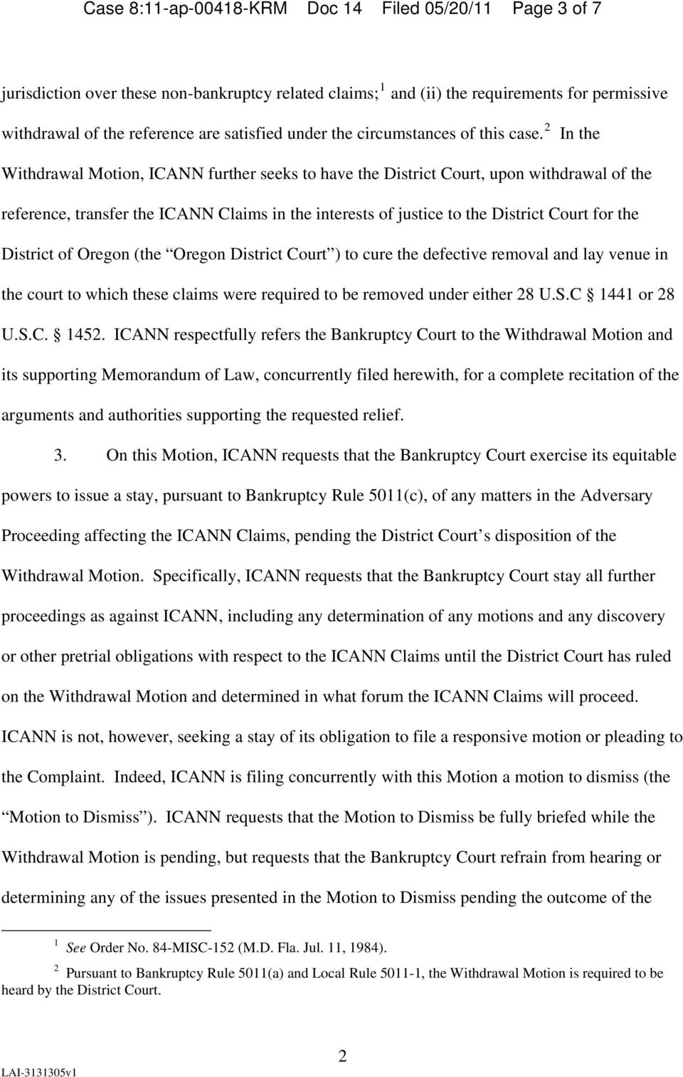 2 In the Withdrawal Motion, ICANN further seeks to have the District Court, upon withdrawal of the reference, transfer the ICANN Claims in the interests of justice to the District Court for the
