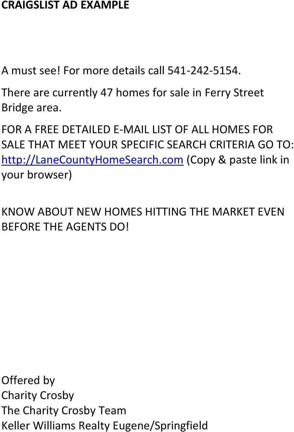 FOR A FREE DETAILED E-MAIL LIST OF ALL HOMES FOR SALE THAT MEET YOUR SPECIFIC SEARCH CRITERIA GO TO: