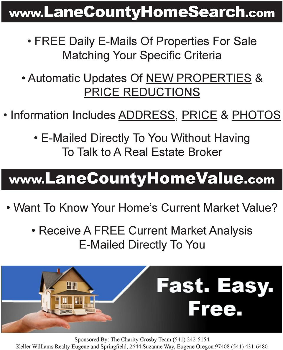 Information Includes ADDRESS, PRICE & PHOTOS E-Mailed Directly To You Without Having To Talk to A Real Estate Broker www.lanecountyhomevalue.