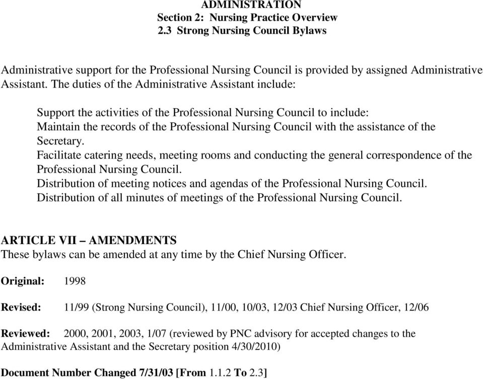 of the Secretary. Facilitate catering needs, meeting rooms and conducting the general correspondence of the Professional Nursing Council.