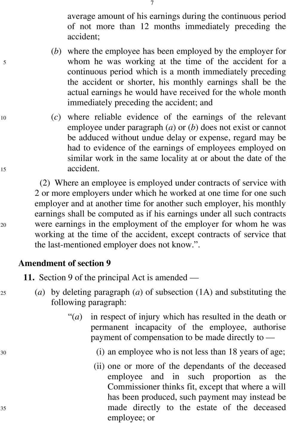 received for the whole month immediately preceding the accident; and (c) where reliable evidence of the earnings of the relevant employee under paragraph (a) or (b) does not exist or cannot be