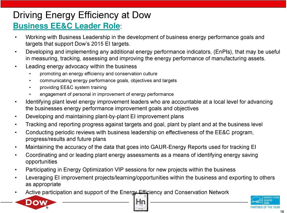 Leading energy advocacy within the business promoting an energy efficiency and conservation culture communicating energy performance goals, objectives and targets providing EE&C system training