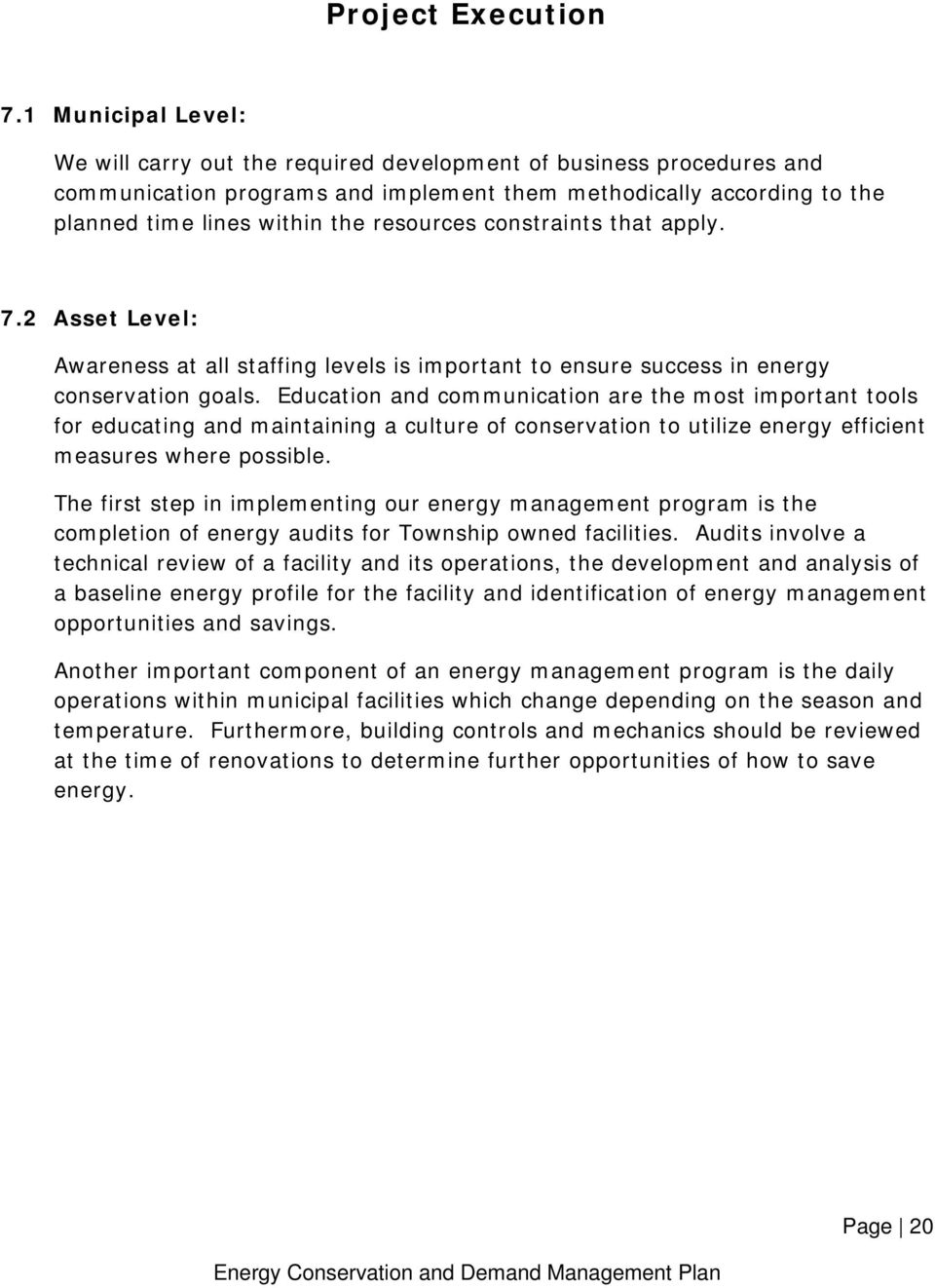 resources constraints that apply. 7.2 Asset Level: Awareness at all staffing levels is important to ensure success in energy conservation goals.