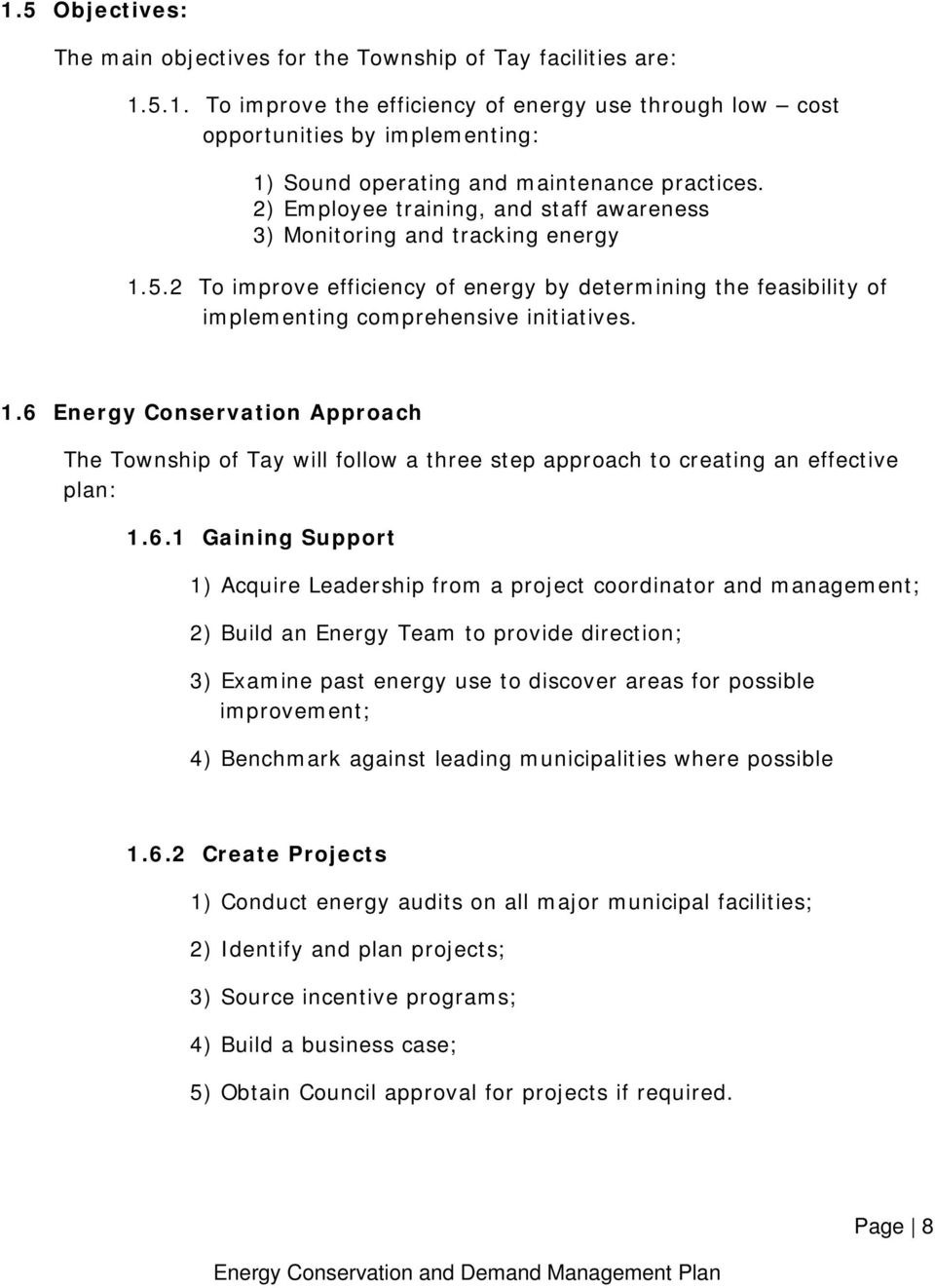 6.1 Gaining Support 1) Acquire Leadership from a project coordinator and management; 2) Build an Energy Team to provide direction; 3) Examine past energy use to discover areas for possible