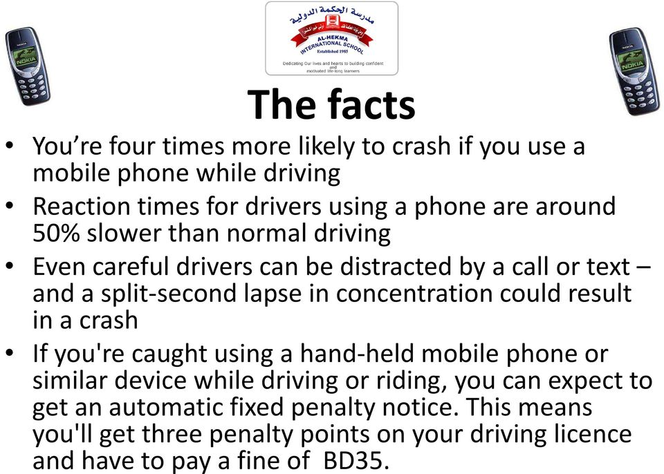 concentration could result in a crash If you're caught using a hand-held mobile phone or similar device while driving or riding, you