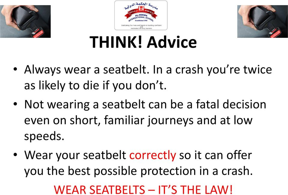 Not wearing a seatbelt can be a fatal decision even on short, familiar