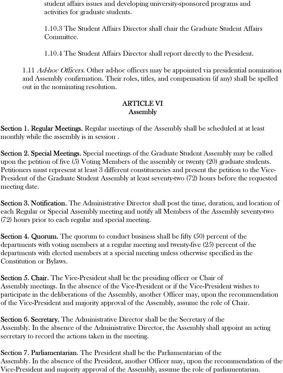 Their roles, titles, and compensation (if any) shall be spelled out in the nominating resolution. ARTICLE VI Assembly Section 1. Regular Meetings.