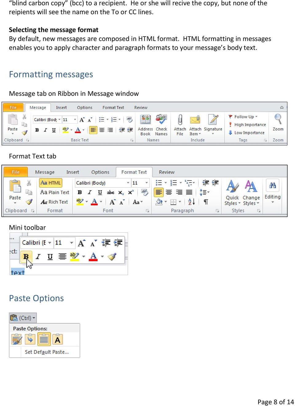 Selecting the message format By default, new messages are composed in HTML format.