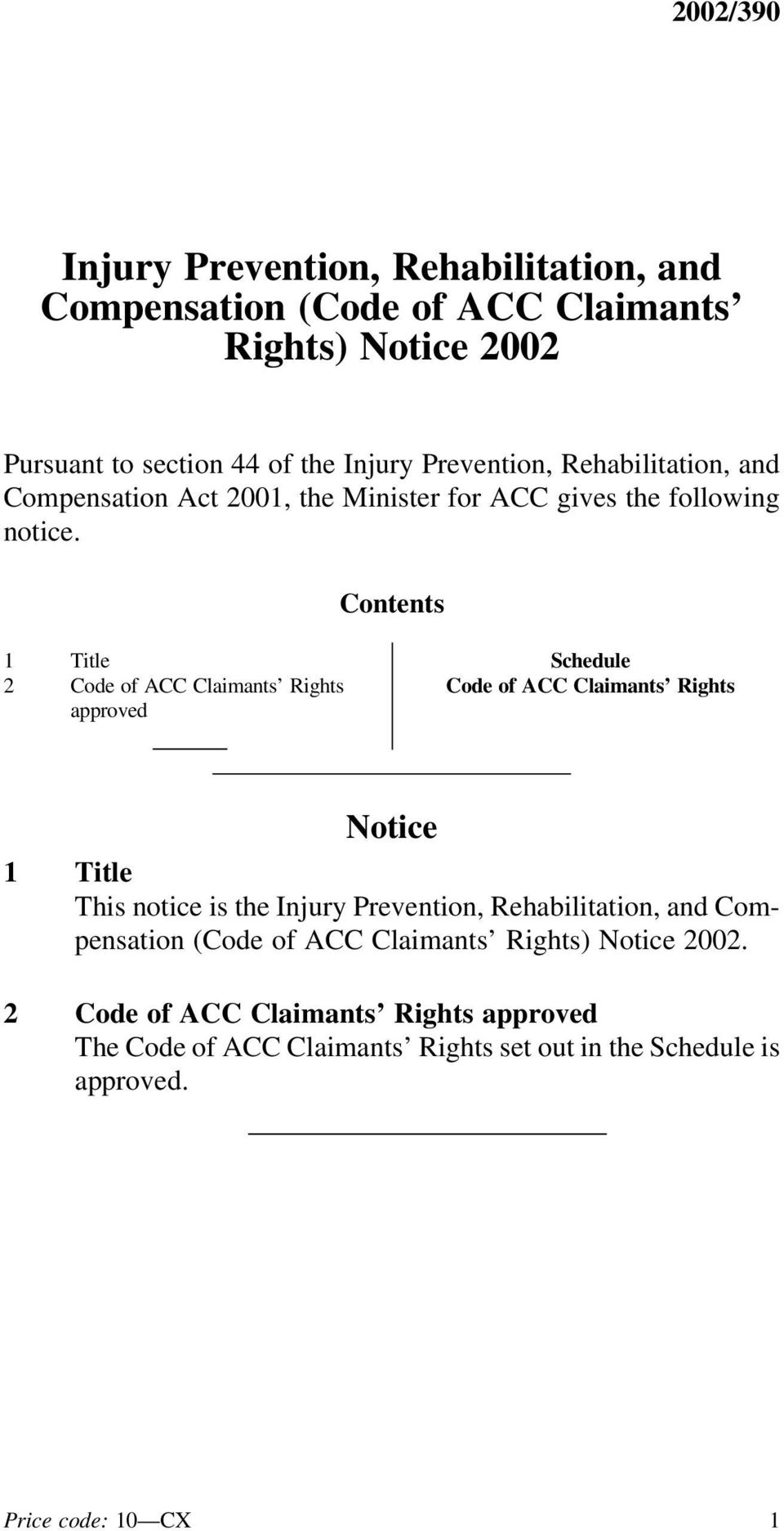 Contents 1 Title Schedule 2 Code of ACC Claimants Rights Code of ACC Claimants Rights approved Notice 1 Title
