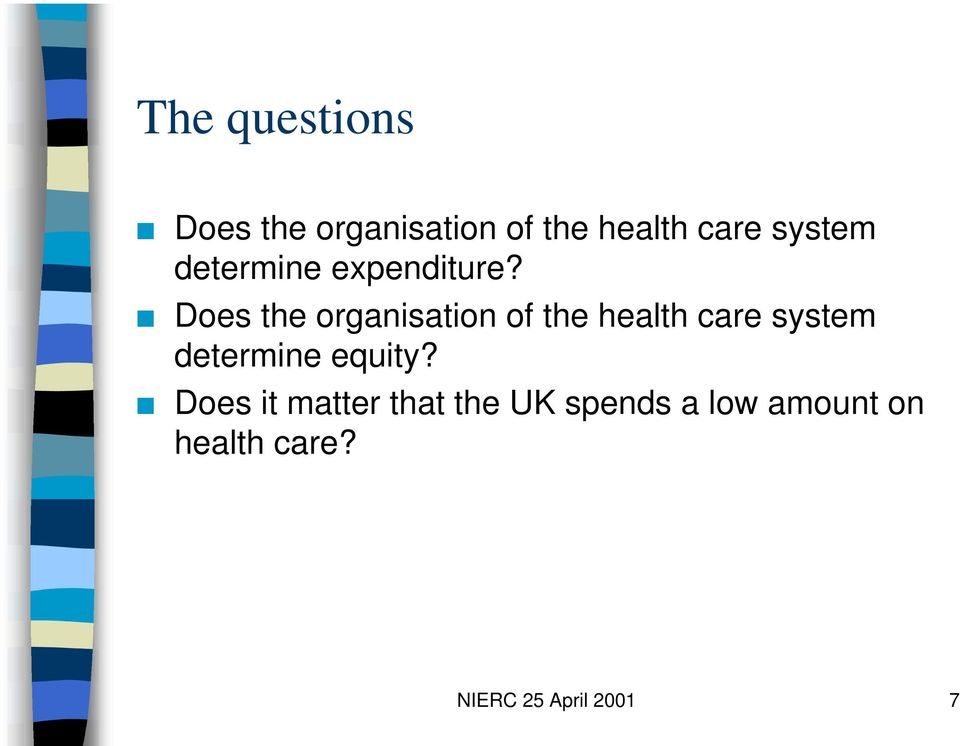 Does the organisation of the health care system determine