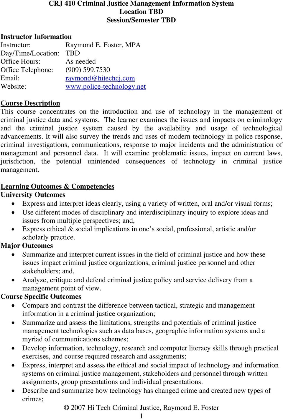 net Course Description This course concentrates on the introduction and use of technology in the management of criminal justice data and systems.