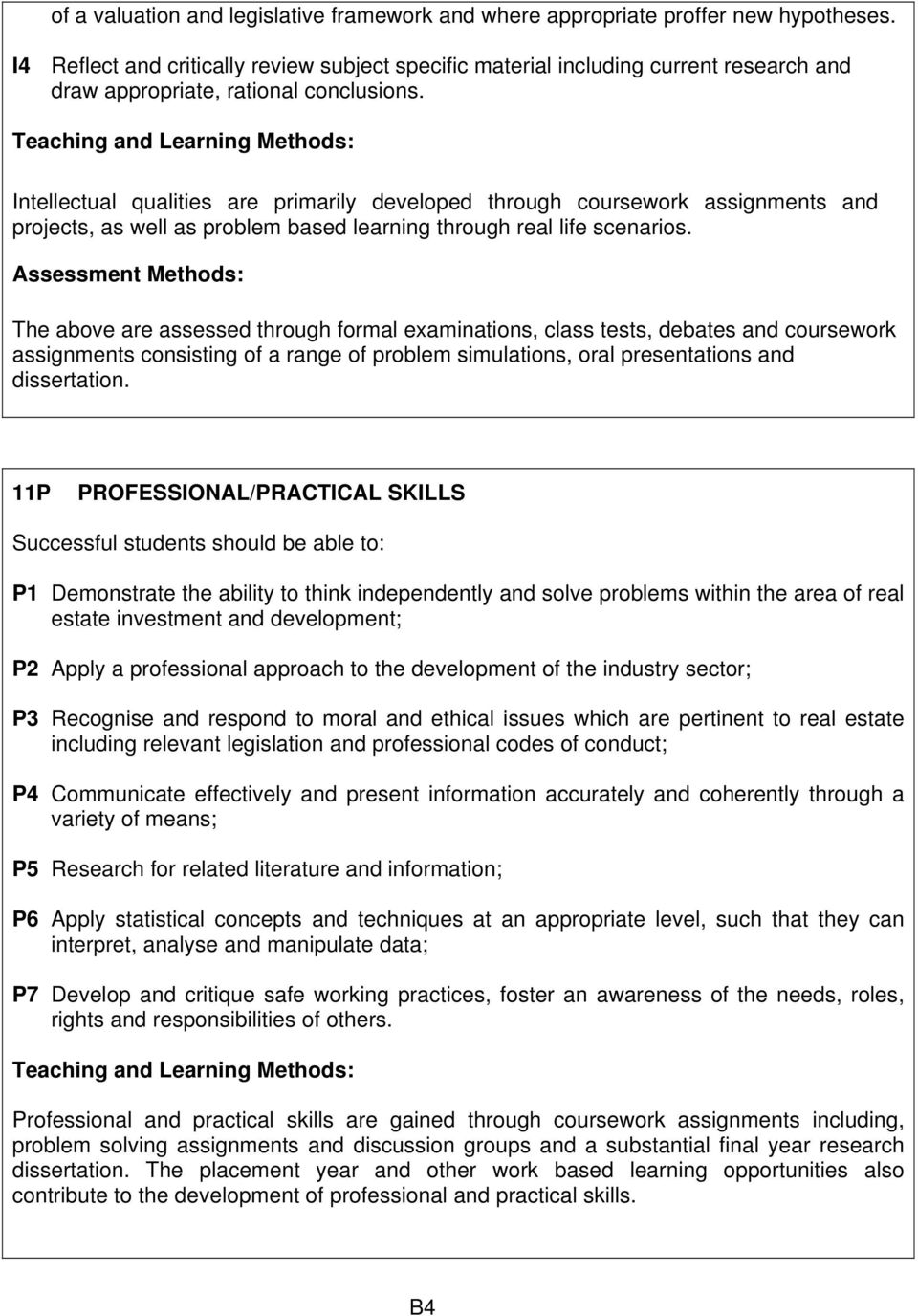 Teaching and Learning Methods: Intellectual qualities are primarily developed through coursework assignments and projects, as well as problem based learning through real life scenarios.