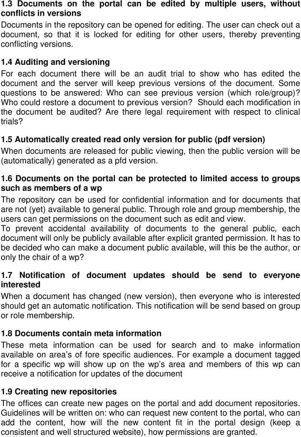 4 Auditing and versioning For each document there will be an audit trial to show who has edited the document and the server will keep previous versions of the document.