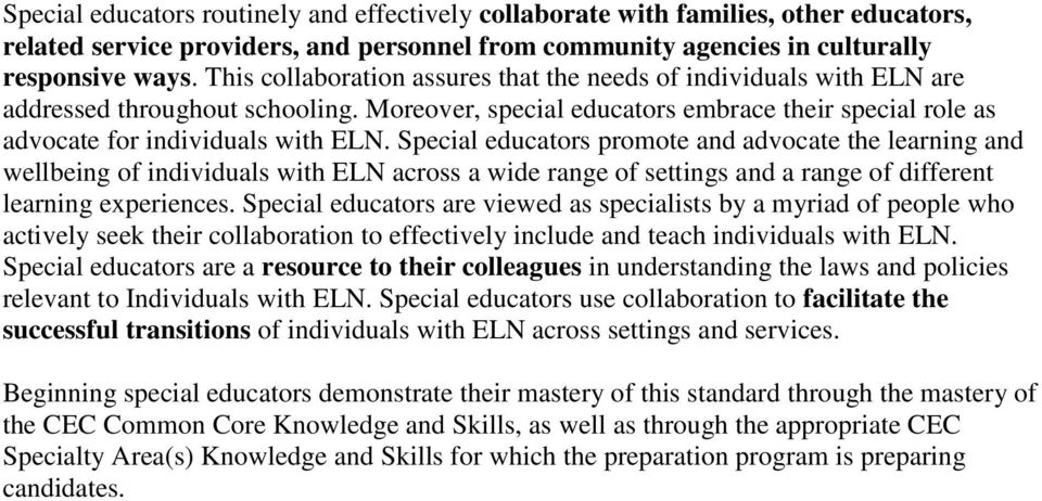 Special educators promote and advocate the learning and wellbeing of individuals with ELN across a wide range of settings and a range of different learning experiences.