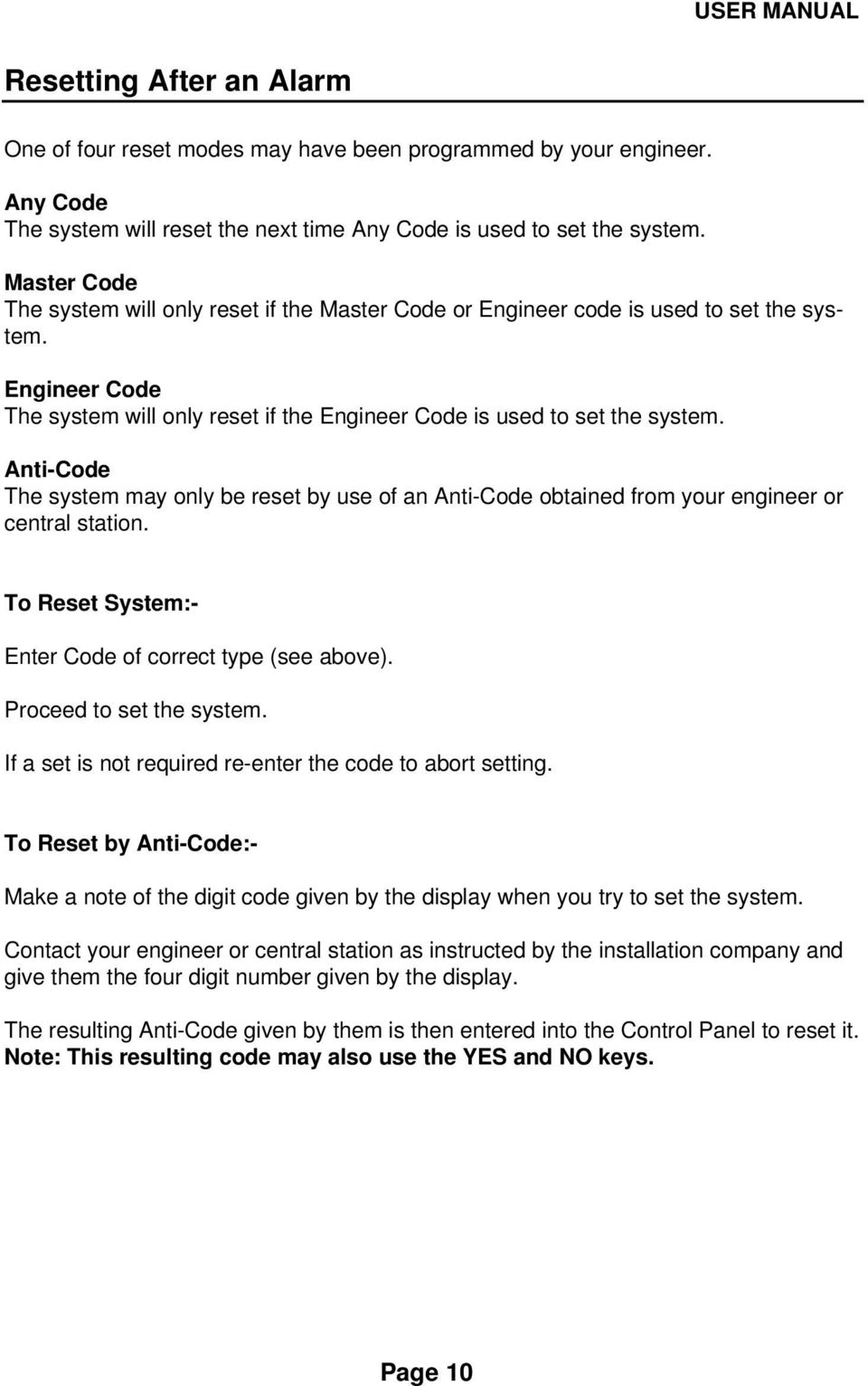 Anti-Code The system may only be reset by use of an Anti-Code