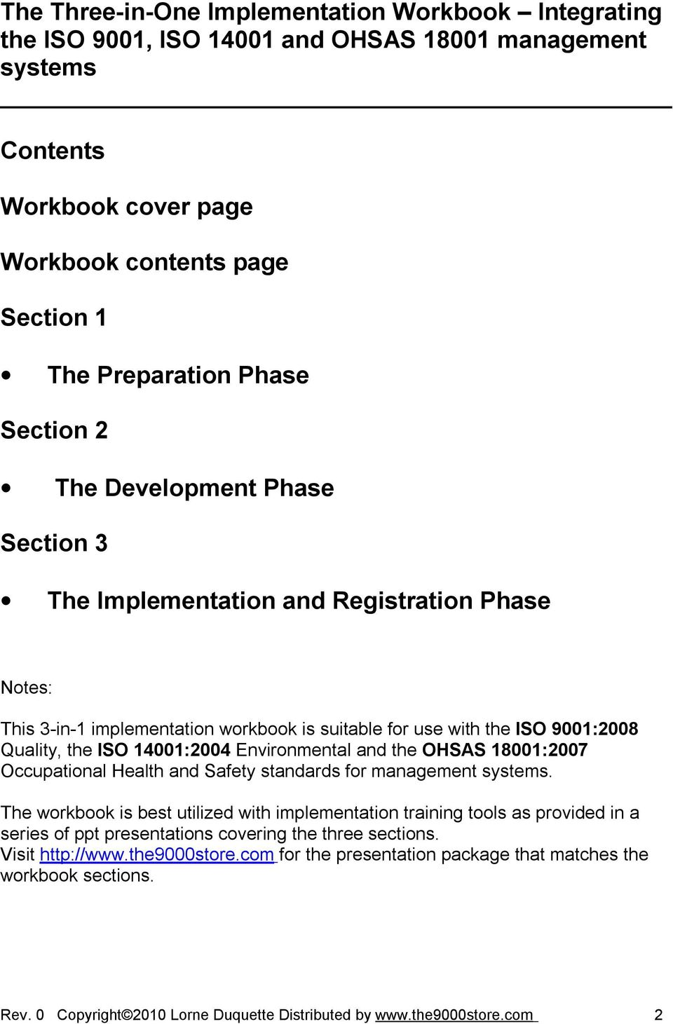 Environmental and the OHSAS 18001:2007 Occupational Health and Safety  standards for management systems.