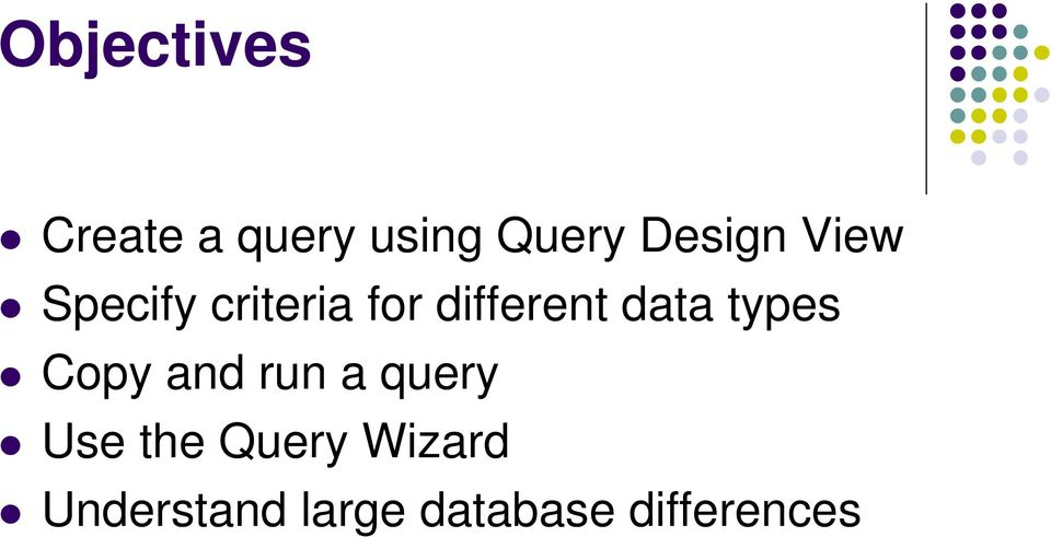data types Copy and run a query Use the
