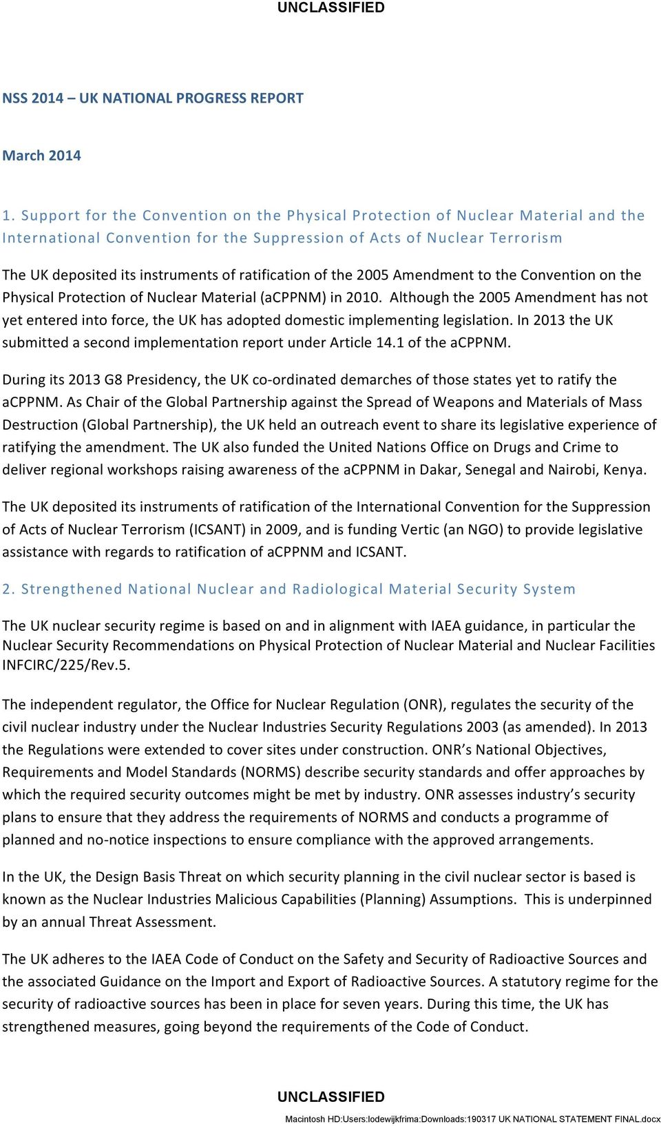 ratification of the 2005 Amendment to the Convention on the Physical Protection of Nuclear Material (acppnm) in 2010.