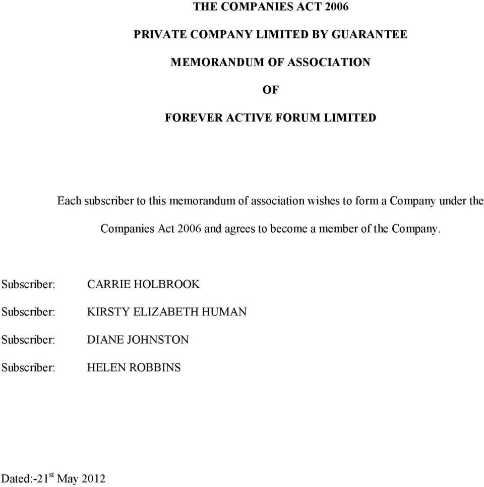 the Companies Act 2006 and agrees to become a member of the Company.