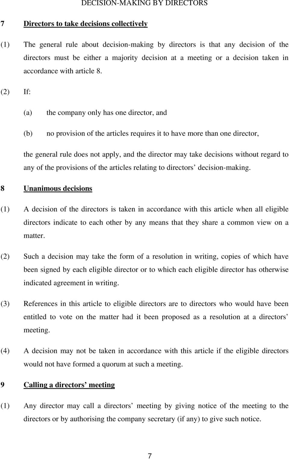 (2) If: the company only has one director, and no provision of the articles requires it to have more than one director, the general rule does not apply, and the director may take decisions without