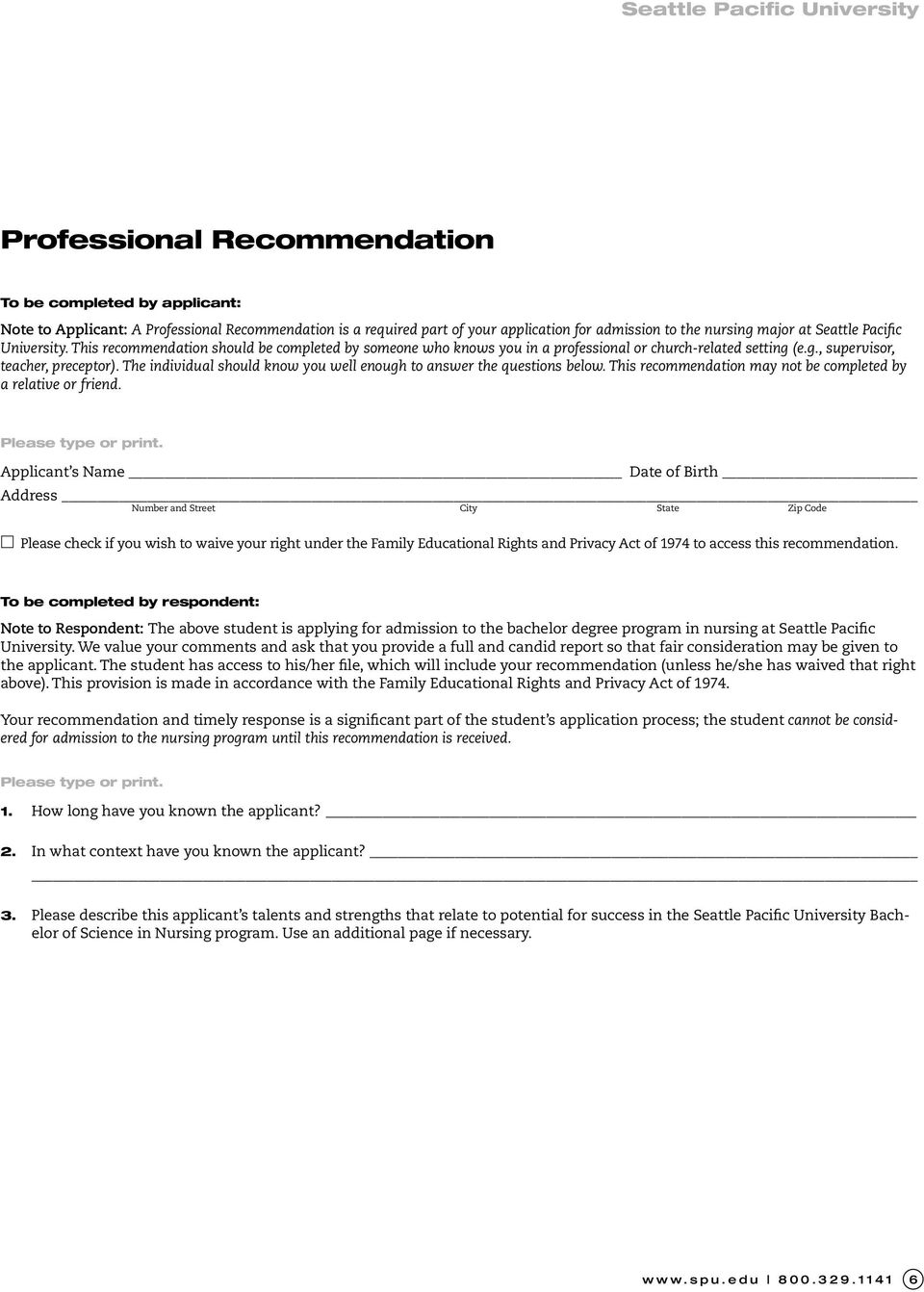 The individual should know you well enough to answer the questions below. This recommendation may not be completed by a relative or friend. Please type or print.
