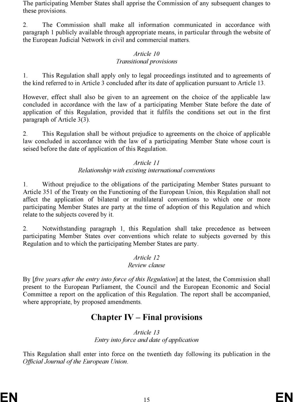 in civil and commercial matters. Article 10 Transitional provisions 1.