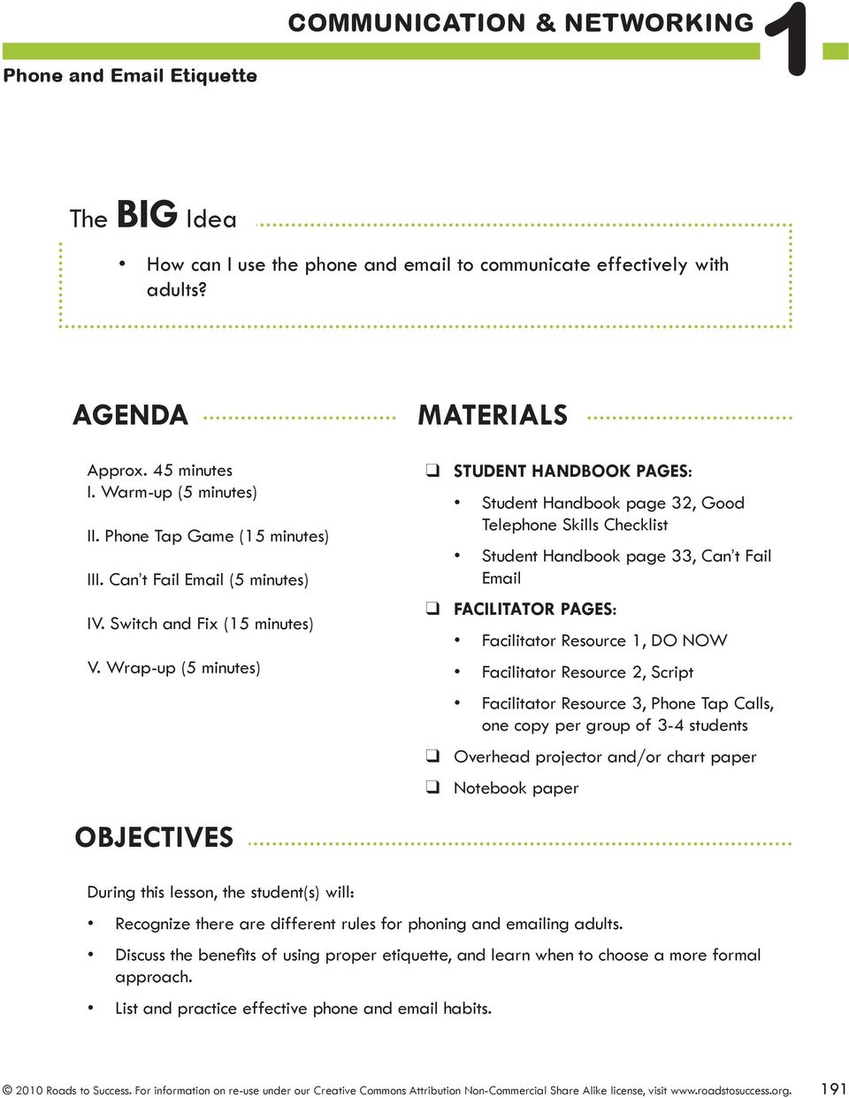 OBJECTIVES  How can I use the phone and to communicate