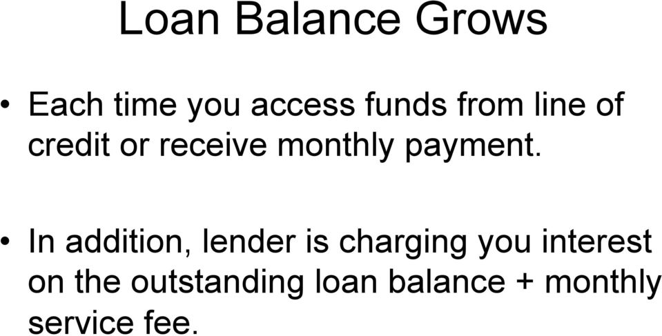 In addition, lender is charging you interest on