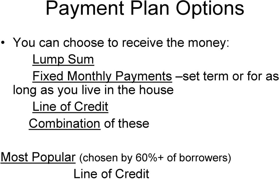 as you live in the house Line of Credit Combination of