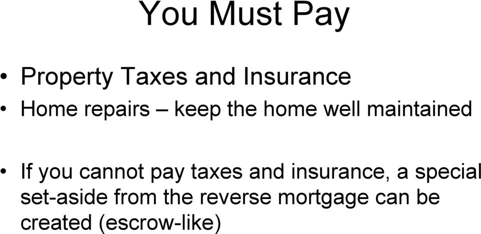 cannot pay taxes and insurance, a special