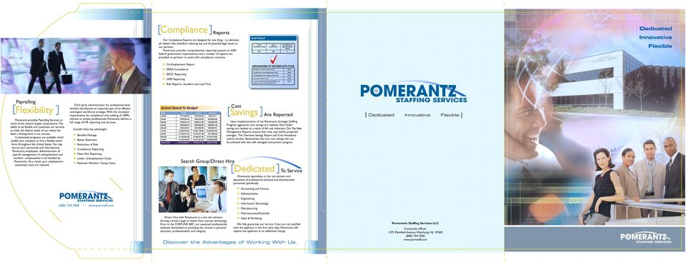 Payrolling [Flexibility ] Pomerantz provides Payrolling Services to some of the nation s largest corporations.