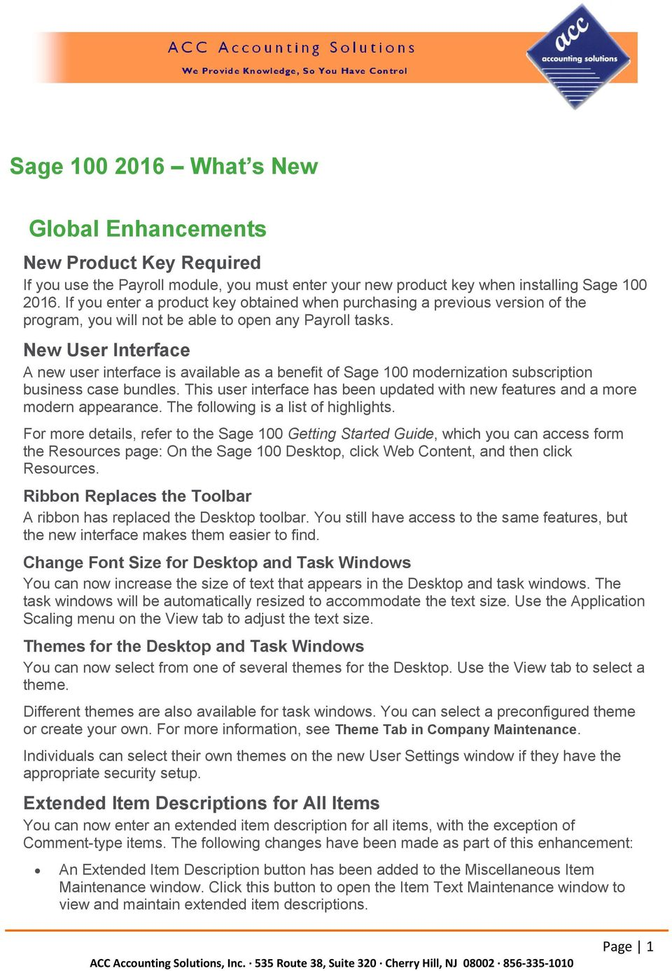 New User Interface A new user interface is available as a benefit of Sage 100 modernization subscription business case bundles.