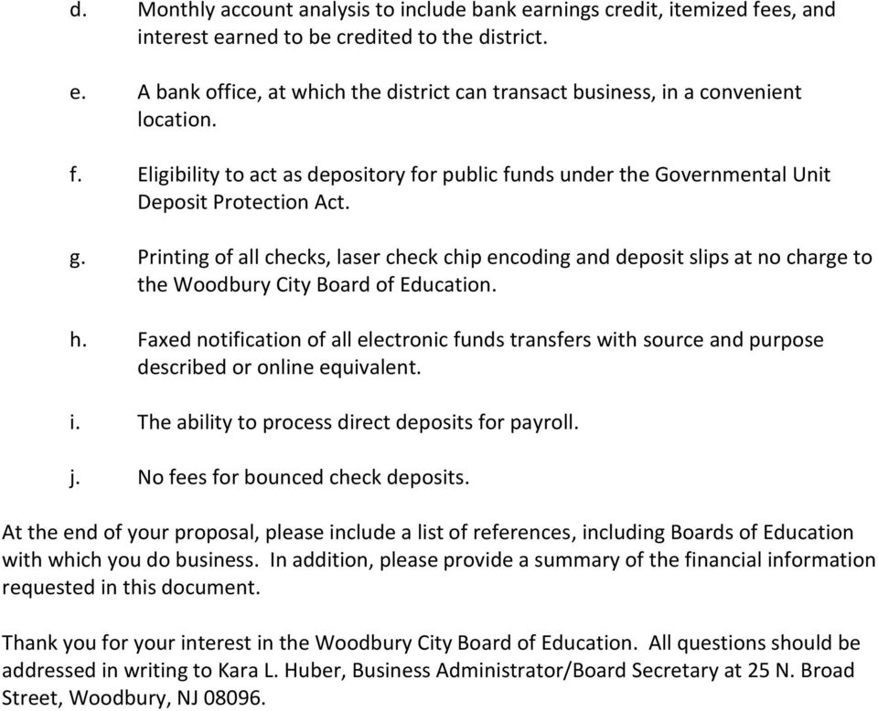 Printing of all checks, laser check chip encoding and deposit slips at no charge to the Woodbury City Board of Education. h.