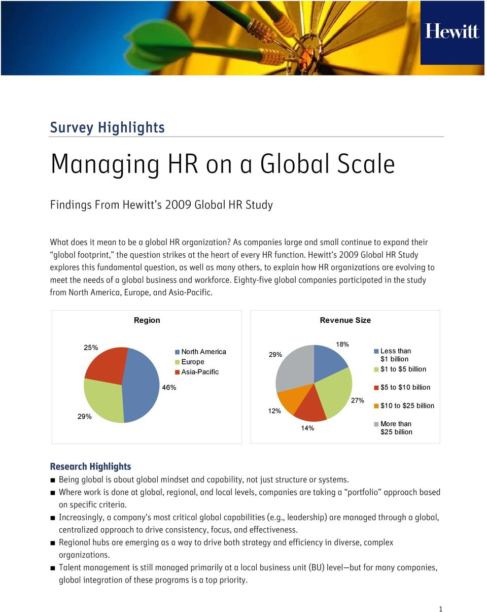 Hewitt s 2009 Global Study explores this fundamental question, as well as many others, to explain how organizations are evolving to meet the needs of a global business workforce.
