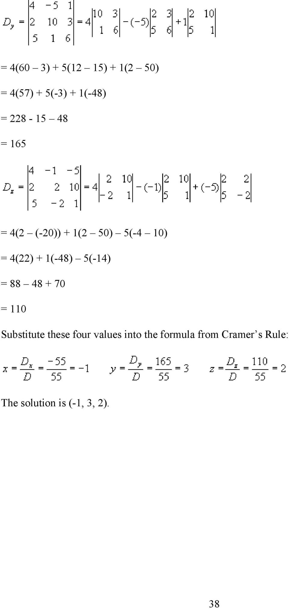 1(-48) 5(-14) = 88 48 + 70 = 110 Substitute these four values